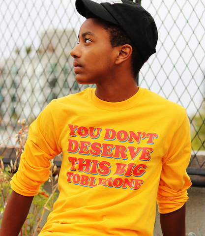 "Adorned By Chi ""You don't deserve this big Toblerone"" Unisex Long Sleeve T-Shirt (More Colors)"