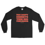 "Adorned By Chi Black / S ""You don't deserve this big Toblerone"" Unisex Long Sleeve T-Shirt (More Colors)"