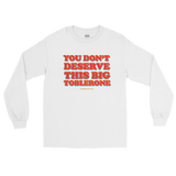 "Adorned By Chi White / S ""You don't deserve this big Toblerone"" Unisex Long Sleeve T-Shirt (More Colors)"
