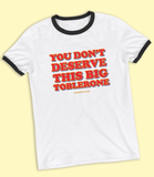 "Adorned By Chi ""You don't deserve this big Toblerone"" Unisex Ringer T-Shirt"