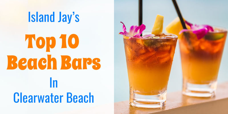 Top 10 Beach Bars in Clearwater Beach