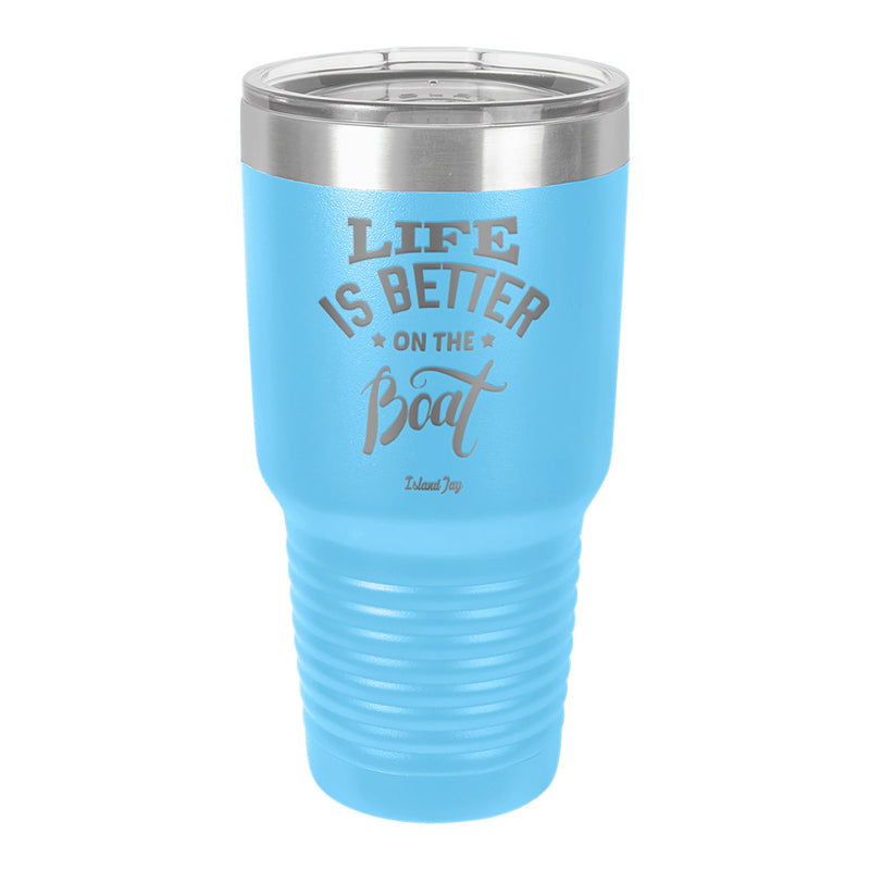 Life Is Better On The Boat Laser Engraved Metal Tumbler