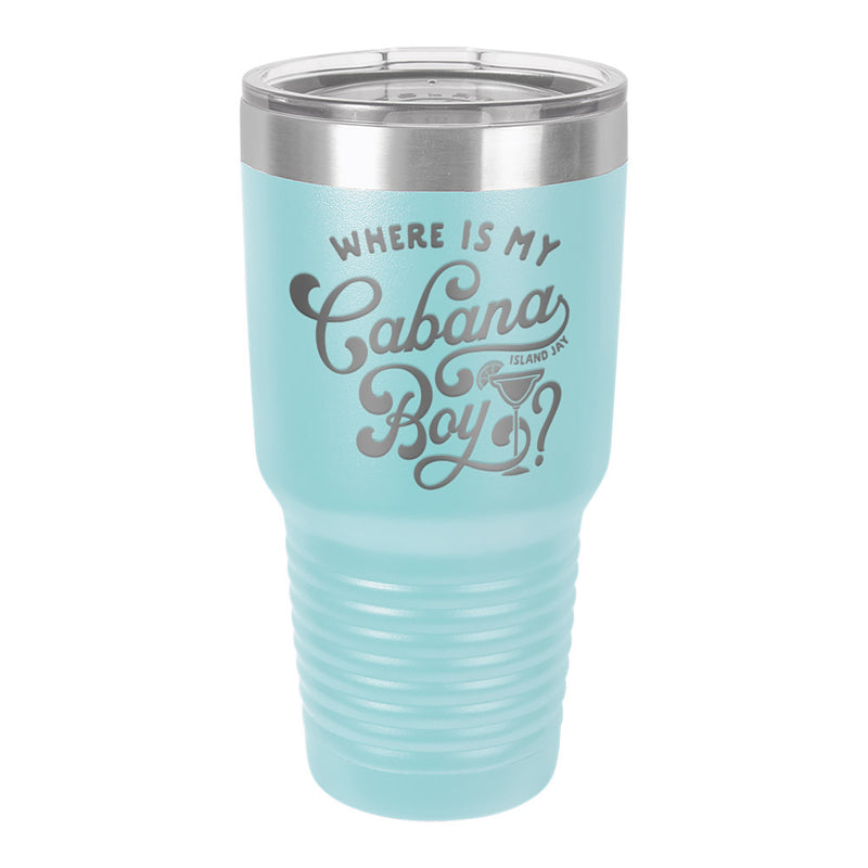 Where Is My Cabana Boy Laser Engraved Metal Tumbler