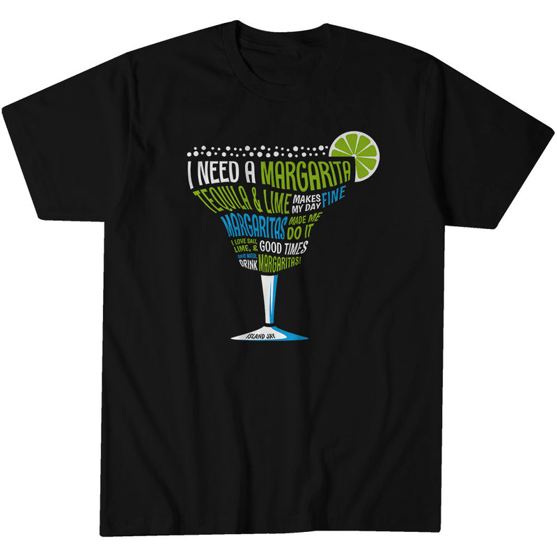 I Need A Margarita T-Shirt