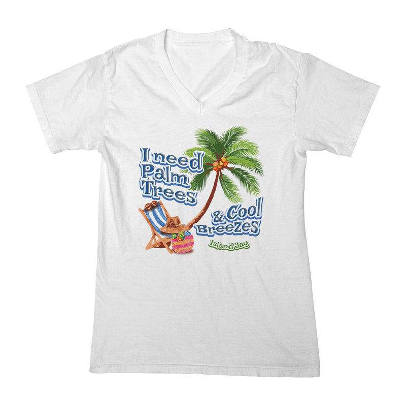 Ladies I Need Palm Trees & Cool Breezes V-Neck T-Shirt