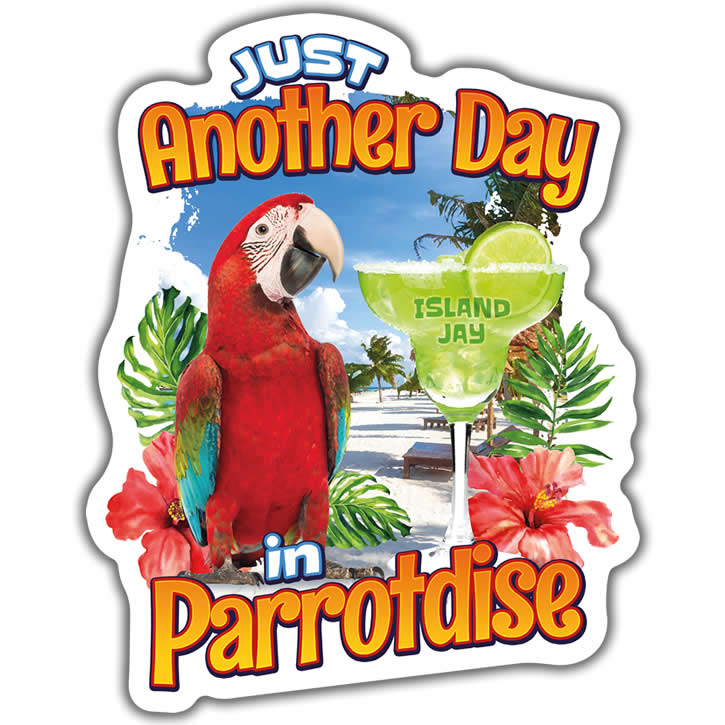 Just Another Day In ParrotDise Die Cut Beach Sticker