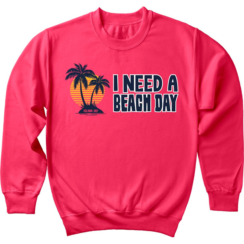 I Need A Beach Day Sweatshirt
