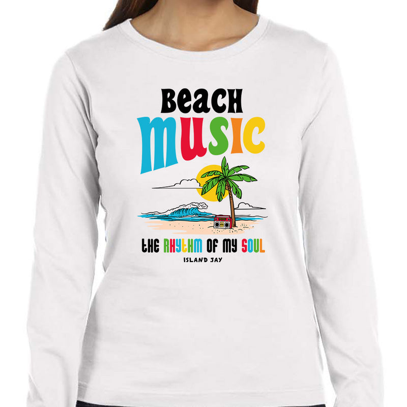 Ladies Beach Music Is The Rhythm Of My Soul Long Sleeve T-Shirt