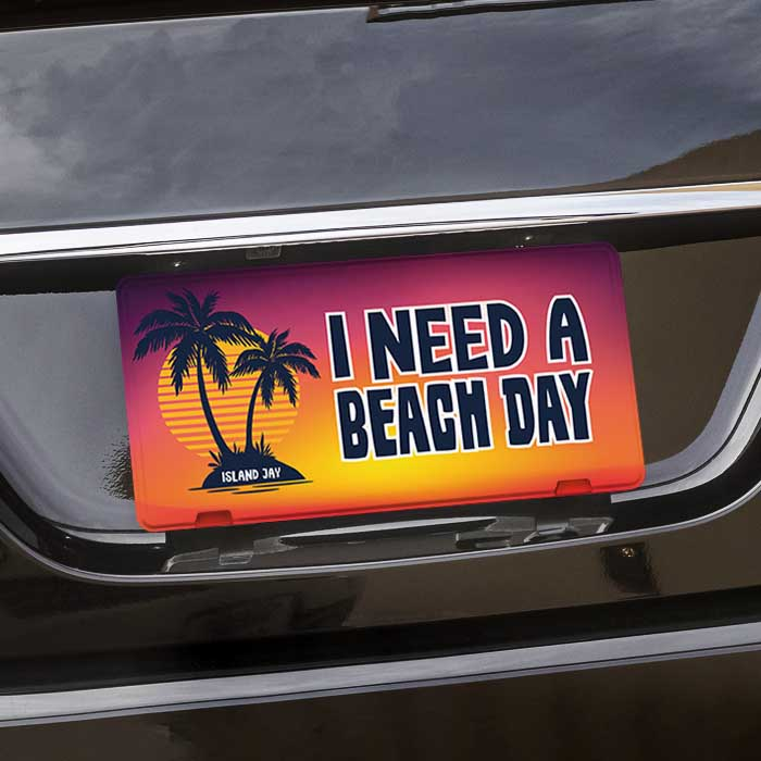 I Need A Beach Day Metal License Plate