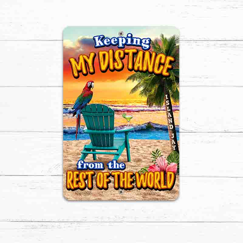 "Keeping My Distance From The Rest Of The World 8"" x 12"" Beach Sign"