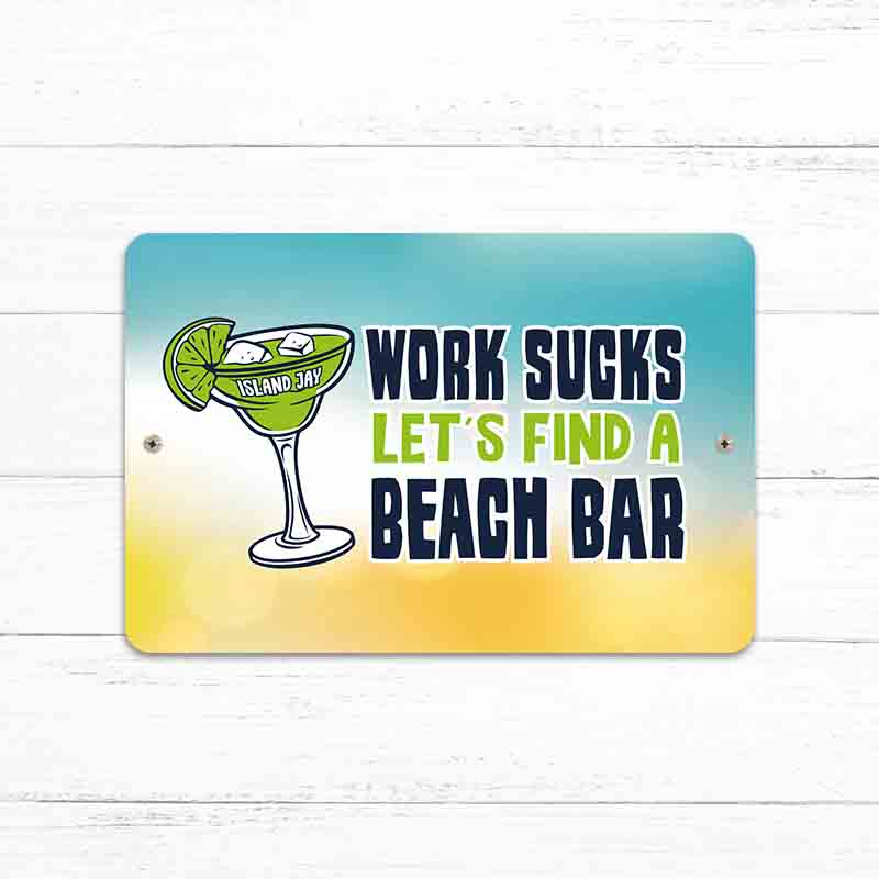 "Work Sucks Beach Bar 8"" x 12"" Beach Sign"