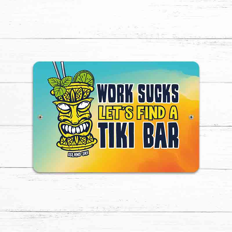 "Work Sucks Tiki Bar 8"" x 12"" Beach Sign"