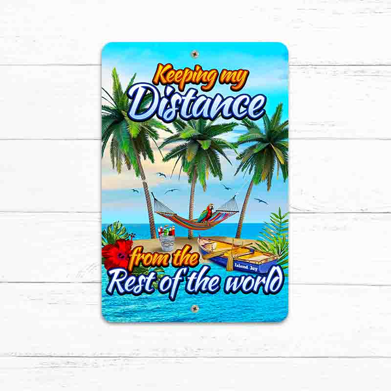 "Keeping My Distance Island Escape 8"" x 12"" Beach Sign"