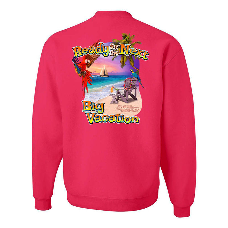 Ready for The Next Big Vacation Sweatshirt