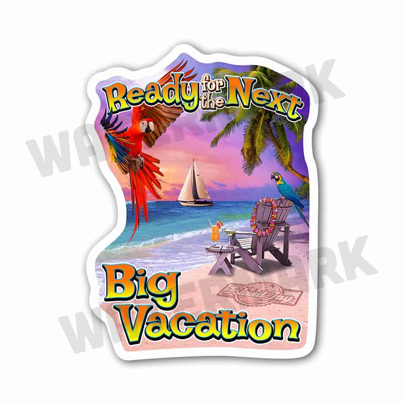 "Ready For The next Big Vacation 6"" Beach Sticker"