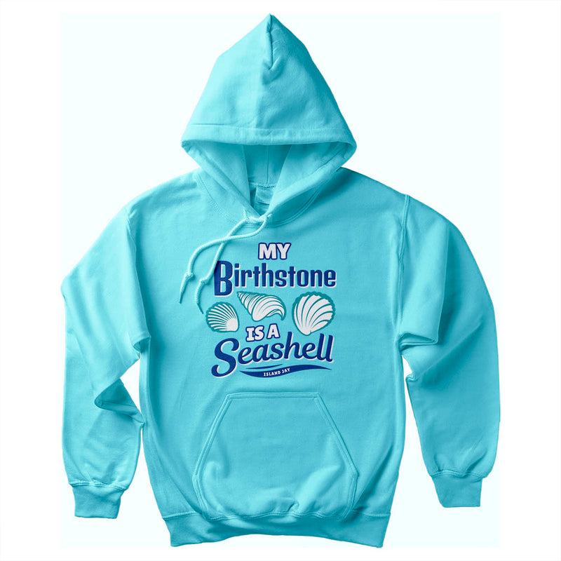My Birthstone Is A Seashell Soft Style Pullover Hoodie