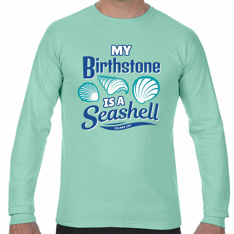 My Birthstone Is A Seashell Long Sleeve T-Shirt