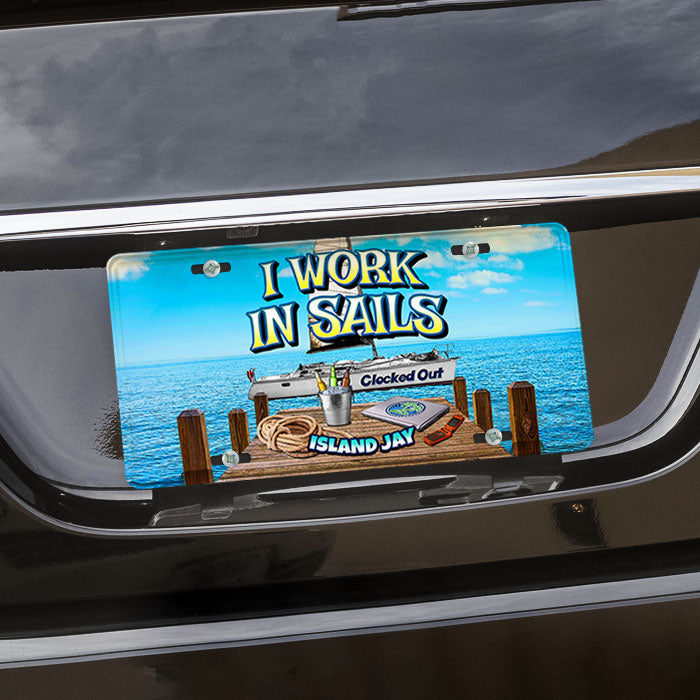 I Work in Sails Metal License Plate