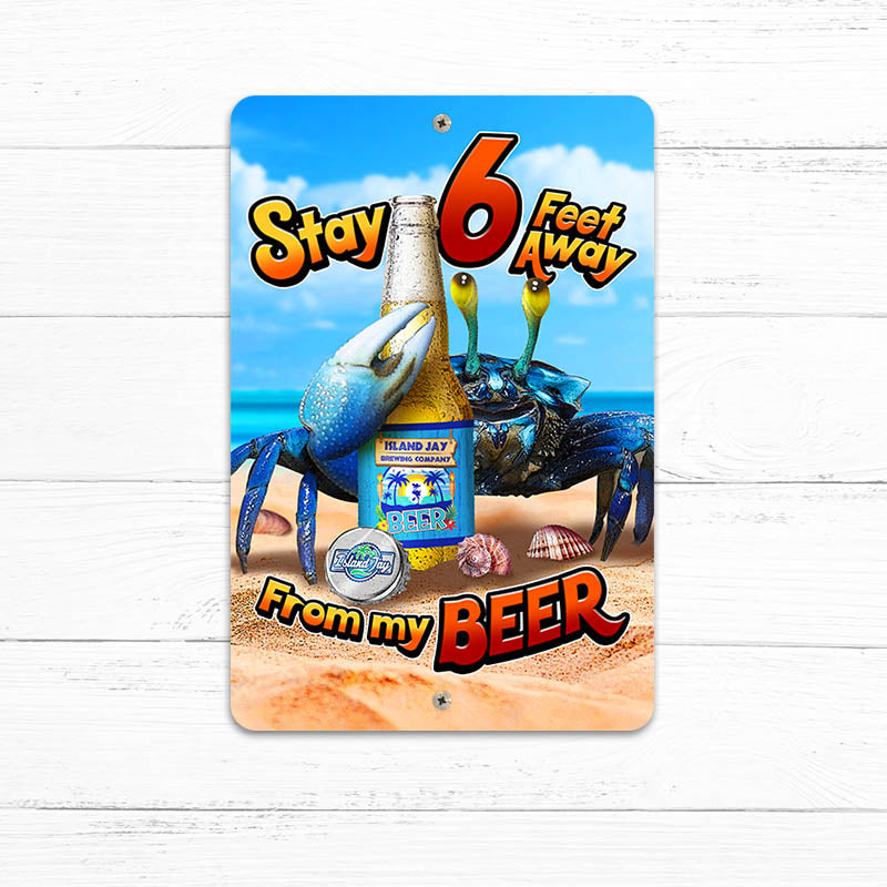 "Stay 6 Feet From My Beer 8"" x 12"" Beach Sign"