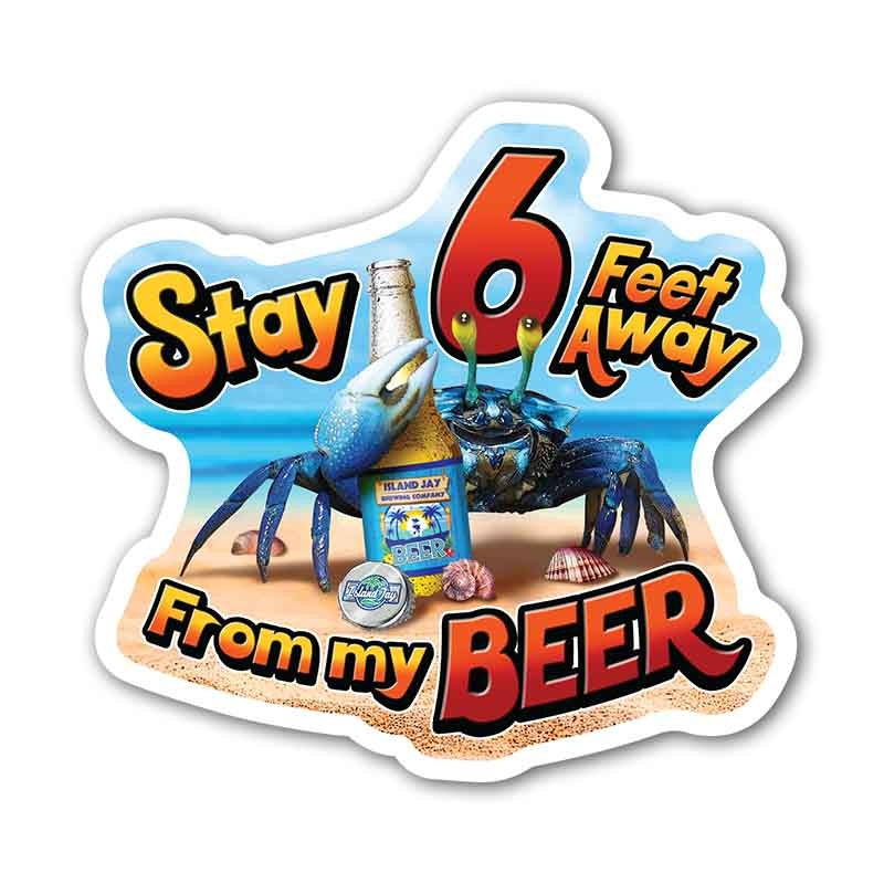 Stay 6 Feet Away From My Beer Die Cut Beach Sticker