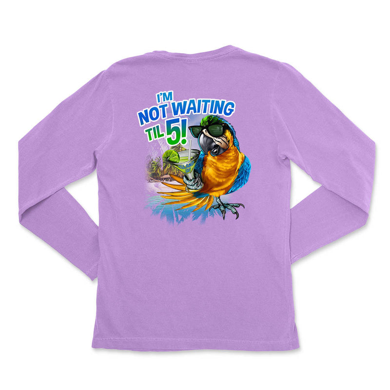 Ladies I'm Not Waiting Til 5 Parrot Long Sleeve T-Shirt
