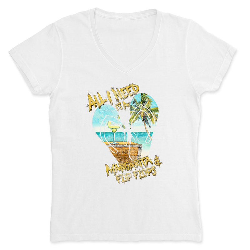 Ladies All I Need Is A Margarita & Flip Flops V-Neck T-Shirt RETRO DESIGN