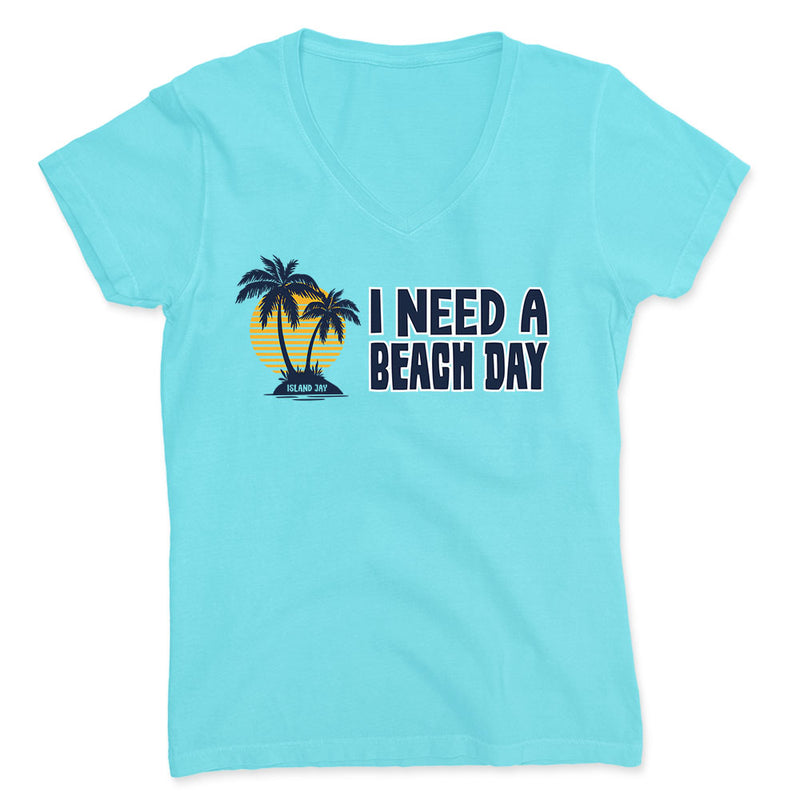 Ladies I Need A Beach Day V-Neck T-Shirt