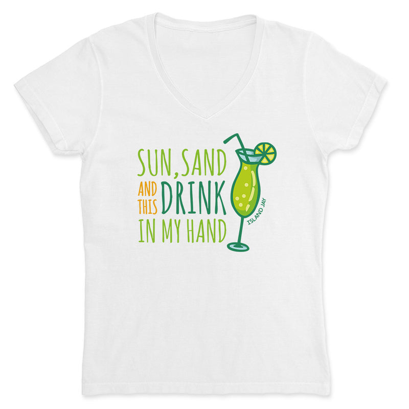Ladies Sun, Sand, & This Drink In My Hand V-Neck T-Shirt