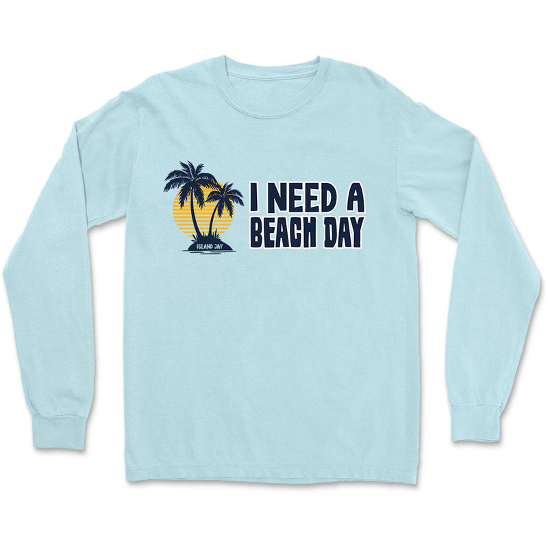 I Need A Beach Day Long Sleeve T-Shirt