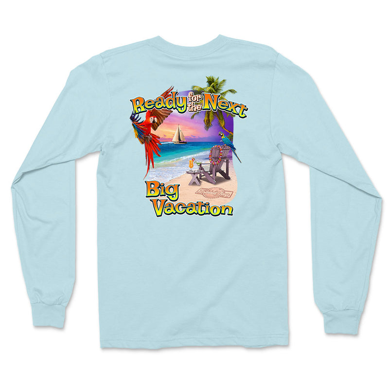 Ready for The Next Big Vacation Long Sleeve T-Shirt
