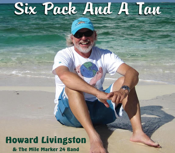 Howard Livingston 6 Pack & a Tan CD