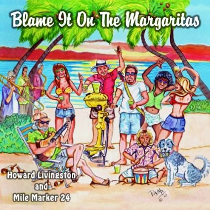 Howard Livingston Blame It On The Margaritas CD