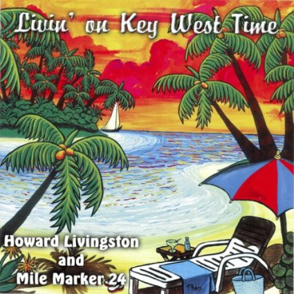 Howard Livingston Livin' On Key West Time CD