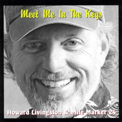 Howard Livingston Meet Me In The Keys CD
