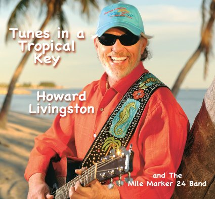 Howard Livingston Tunes In A Tropical Key CD