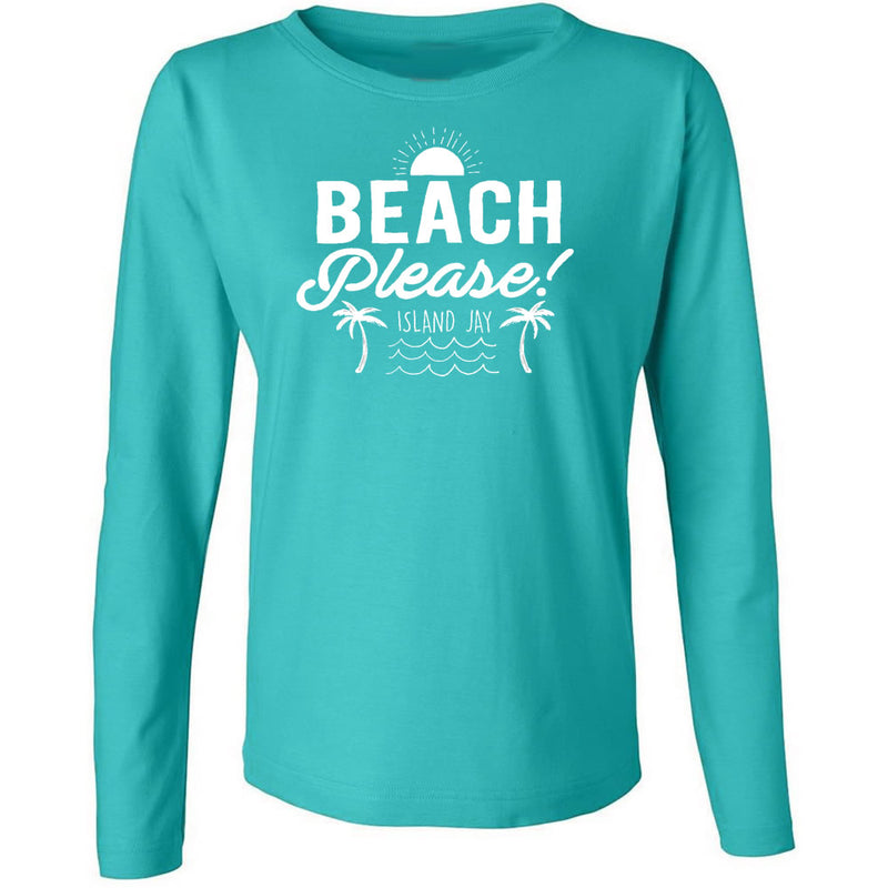Ladies Beach Please Long Sleeve T-Shirt