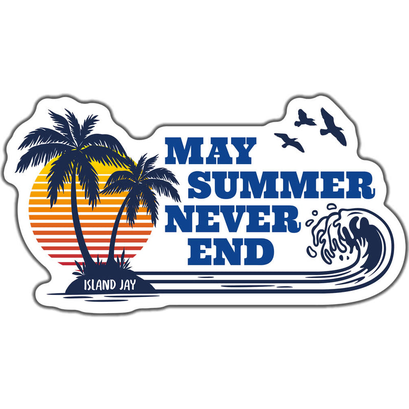 May Summer Never End Beach Sticker