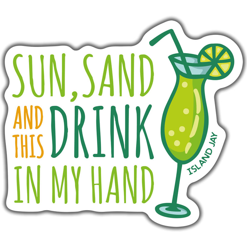 Sun, Sand, And This Drink In My Hand Beach Sticker