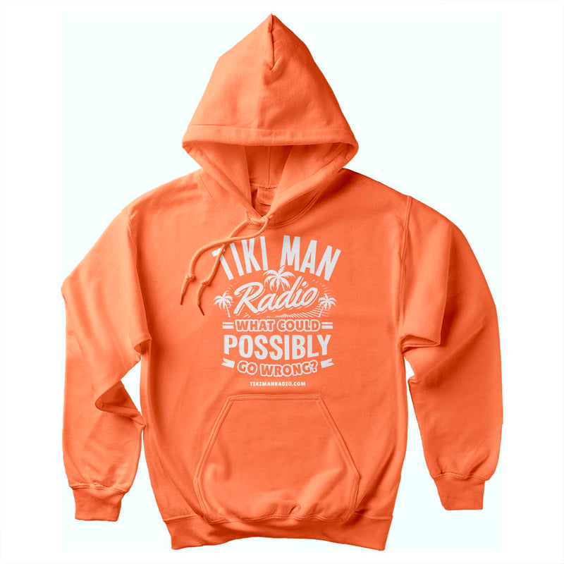 Tiki Man Radio What Could Possibly Go Wrong? Soft Style Pullover Hoodie