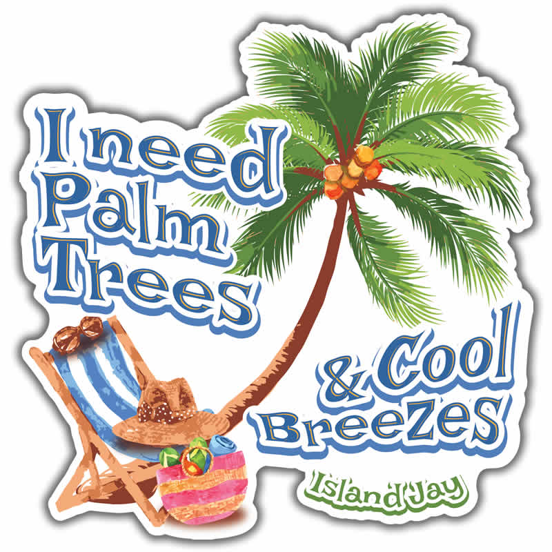 I Need a Palm Tree & Cool Breeze Beach Sticker