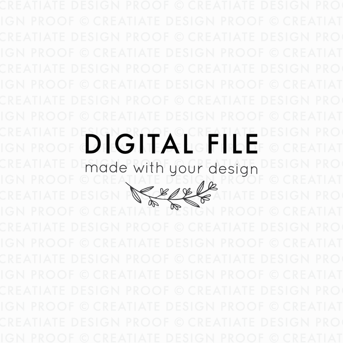 Your Creatiate Custom Digital Files