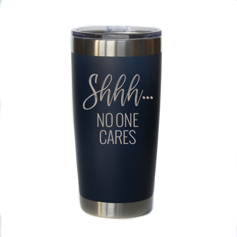 """Shhh... No One Cares"" Engraved Mug"