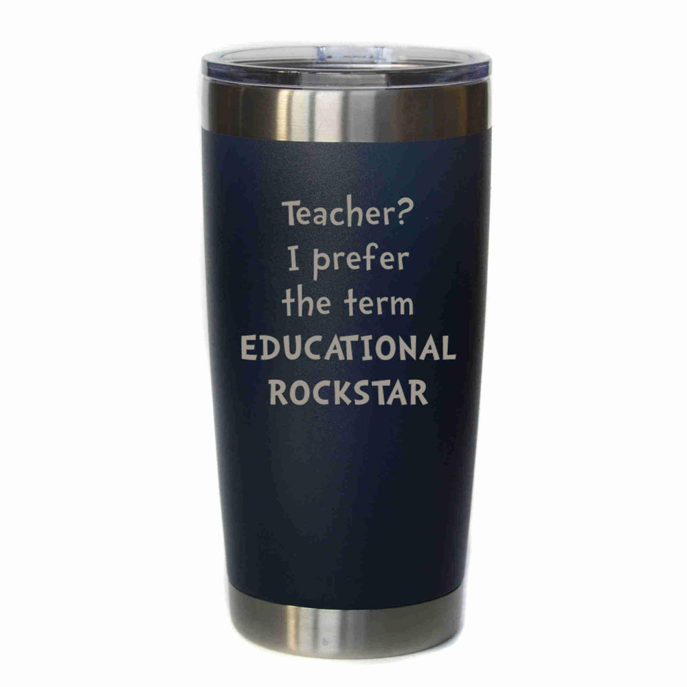 "Engraved Coffee Tumbler ""Educational Rockstar""I Choose Color"