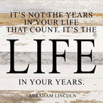 Not The Years In Your Life - Abraham Lincoln