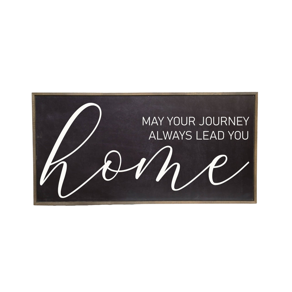 Black May Your Journey Always Lead You Home Sign
