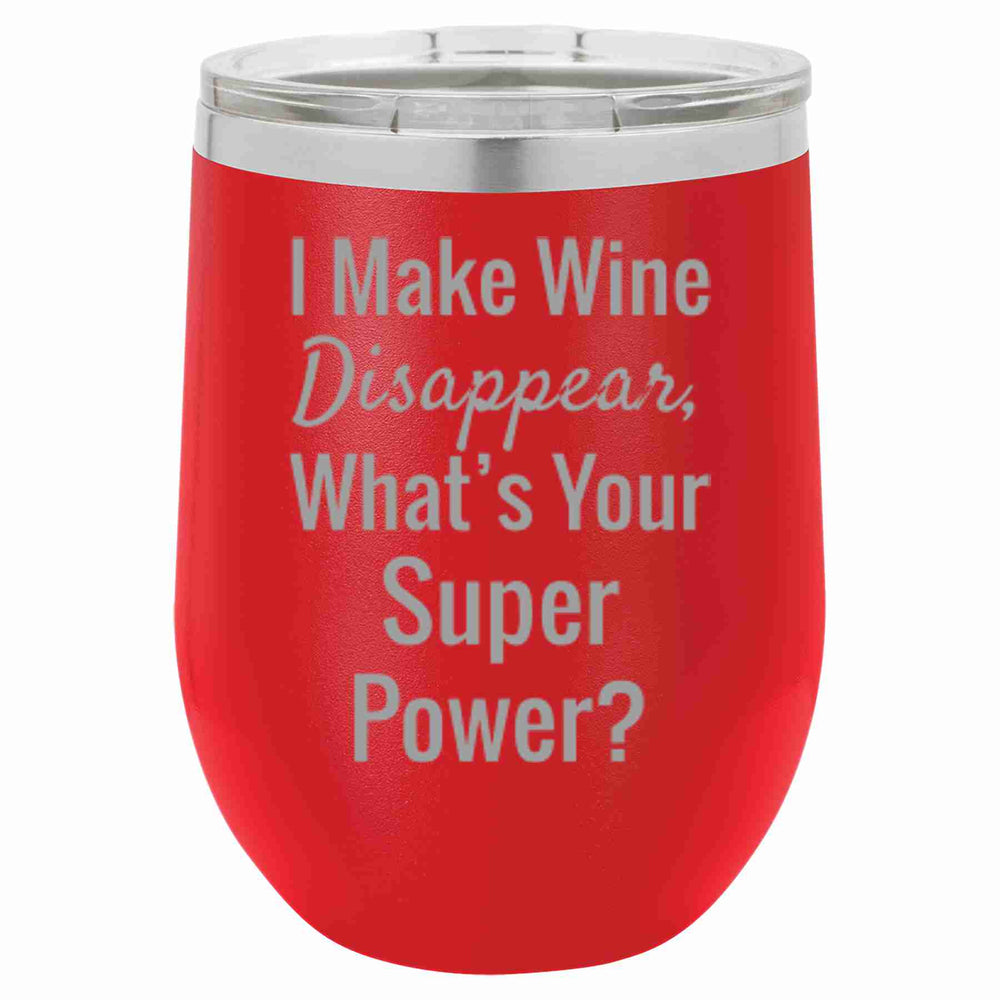 Insulated Tumbler I Make Wine Disappear