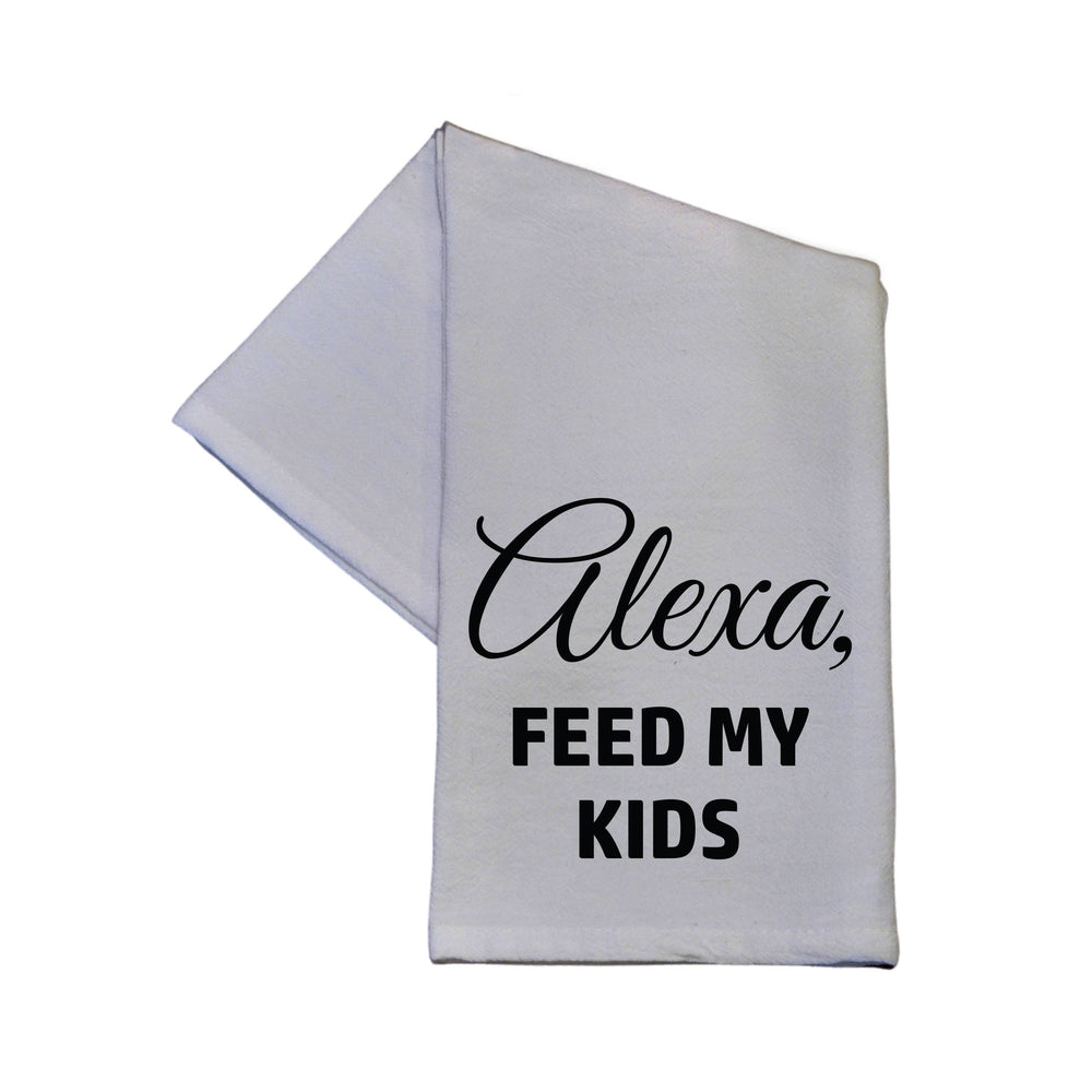 Alexa Feed My Kids Tea Towel