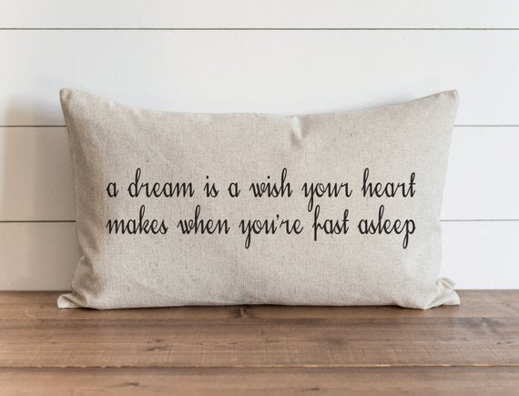 A Dream Is A Wish Your Heart Makes Pillow