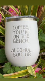 Coffee You're On The Bench Wine Mug