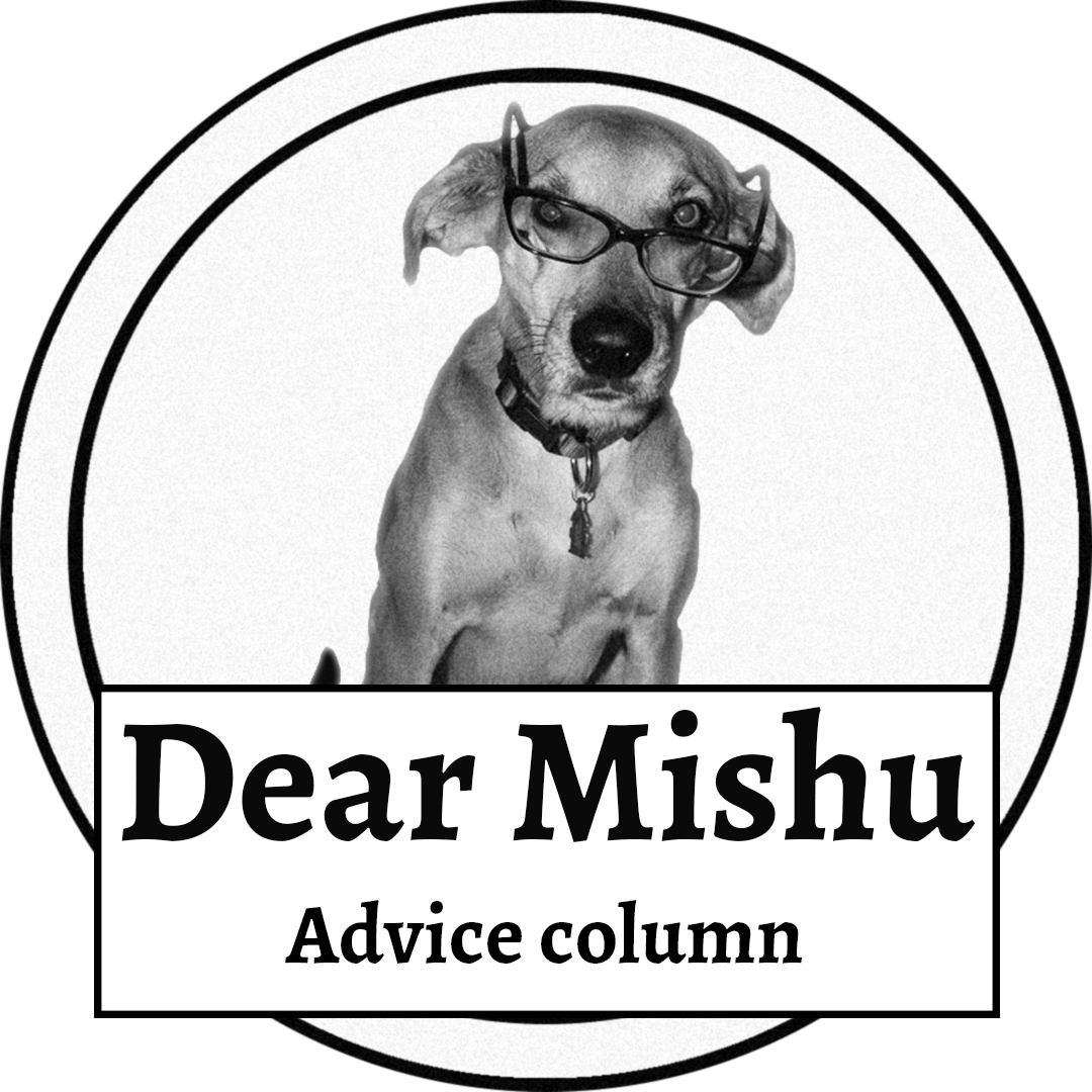DearMishu ADVICE COLUMNIST
